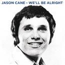 We'll Be Alright/Jason Cane