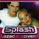 Lázad A Szívem/Splash