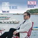 Te Besé (DJ Pelos Pres. Mad. A.M. Radio Edit)/Leonel García a Dueto con María José