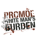 White Man's Burden/Promoe