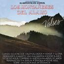 """Serie de Colección 16 Auténticos Éxitos los Montañeses del Álamo """"Valses""""/Los Montañeses del Álamo"""