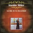 La Hija de la Obscuridad/Imelda Miller