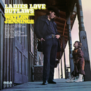 Ladies Love Outlaws/Waylon Jennings