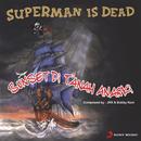 Sunset Di Tanah Anarki/Superman Is Dead