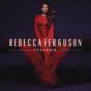 Freedom/Rebecca Ferguson