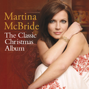 The Classic Christmas Album/Martina McBride