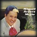Miguel Aceves Mejia/Miguel Aceves Mejía