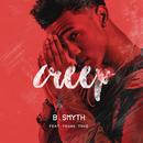 Creep feat.Young Thug/B Smyth