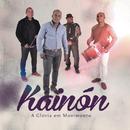 A Glória em Movimento/Kainon
