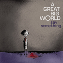 Say Something/A Great Big World