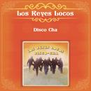 Disco Cha/Los Reyes Locos