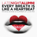 Every Breath Is Like A Heartbeat (Myon & Shane 54 Summer Of Love Mix)/Late Night Alumni