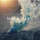 You Are Here/Magic Man