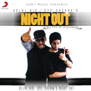 Night Out/Delhi Kid & Oye Sheraa