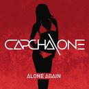 Alone Again/Capcha One
