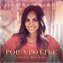 Pop a Bottle (Fill Me Up)/Jessica Mauboy