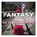 Endstation Sehnsucht - Die Sommernacht 2013 (Live)/Fantasy