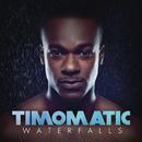 Waterfalls/Timomatic