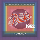 Pomada Cronología - Pomada (1982)/Pomada