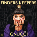 Finders Keepers/Gnucci