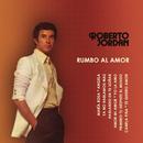 Rumbo al Amor/Roberto Jordán