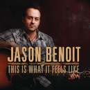 This Is What It Feels Like/Jason Benoit