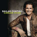 Bailar Contigo - The Remixes/Carlos Vives