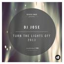 Turn The Lights Off 2013/DJ José