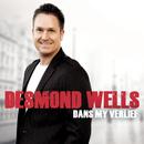 Dans My Verlief/Desmond Wells