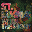 When The Night/St. Lucia
