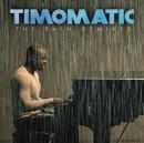The Rain Remixes/Timomatic