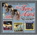 """Tesoros de Colección - Los Tres Ases (Juan Neri, Héctor González y Marco Antonio Muñíz) """"60 Aniversario""""/Los Tres Ases"""