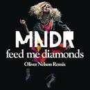 Feed Me Diamonds (Oliver Nelson Remix)/MNDR