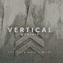The Rock Won't Move/Vertical Church Band