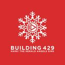 Hark! The Herald Angels Sing/Building 429