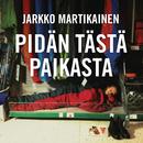 Pidän tästä paikasta/Jarkko Martikainen