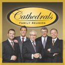 Cathedrals Family Reunion/The Cathedrals