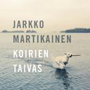 Koirien taivas/Jarkko Martikainen