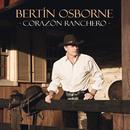 Corazón Ranchero/Bertín Osborne
