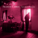 Les beaux dégâts (Remastered)/Francis Cabrel