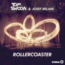 Rollercoaster/Tom Swoon & Josef Belani