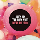 Break the Hold feat.Ruby Wood/Linden Jay