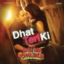 Dhat Teri Ki/Vishal & Shekhar