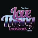 Love Thang (Lookback Remix)/First Choice