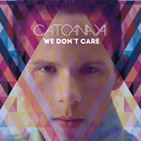 We Don't Care/Cato Anaya