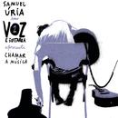 Chamar a Música/Samuel Uria