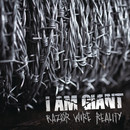 Razor Wire Reality/I Am Giant