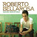 Suivre mon étoile/Roberto Bellarosa