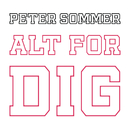 Alt For Dig/Peter Sommer