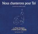 Nous chanterons pour toi/Les petits chanteurs de Sainte-Croix de Neuilly